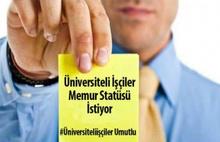 Üniversiteli işçiler statü değişikliği istiyor