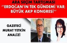 Murat Yetkin: Erdoğan Seçim İçin Nabız Yokluyor